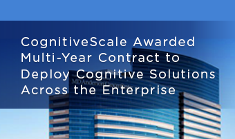 CognitiveScale Awarded Multi-Year Contract to Deploy Cognitive Solutions Across the Enterprise