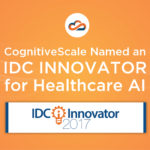 CognitiveScale Named an IDC Innovator for Healthcare AI