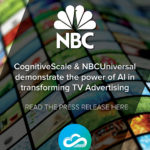 CognitiveScale and NBCUniversal Demonstrate the Power of AI in Transforming TV Advertising